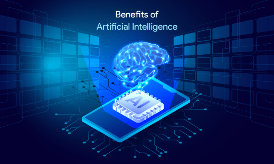 Benefits of using Artificial Intelligence