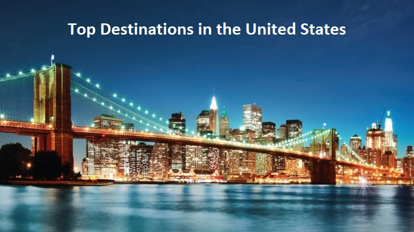Top 5 Destinations in the United States You Shouldn't Miss
