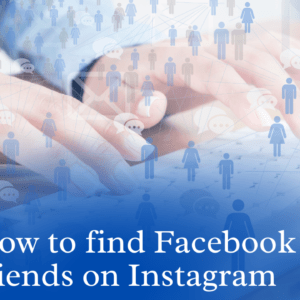 How to find Facebook friends on Instagram?
