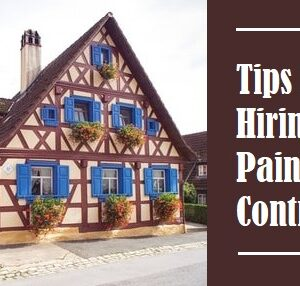 Top Tips for Hiring a Painting Contractor