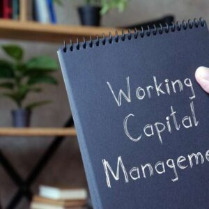 A Comprehensive Guide About Working Capital Management