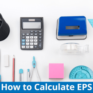 Calculating the Earnings Per Share (EPS) Ratio