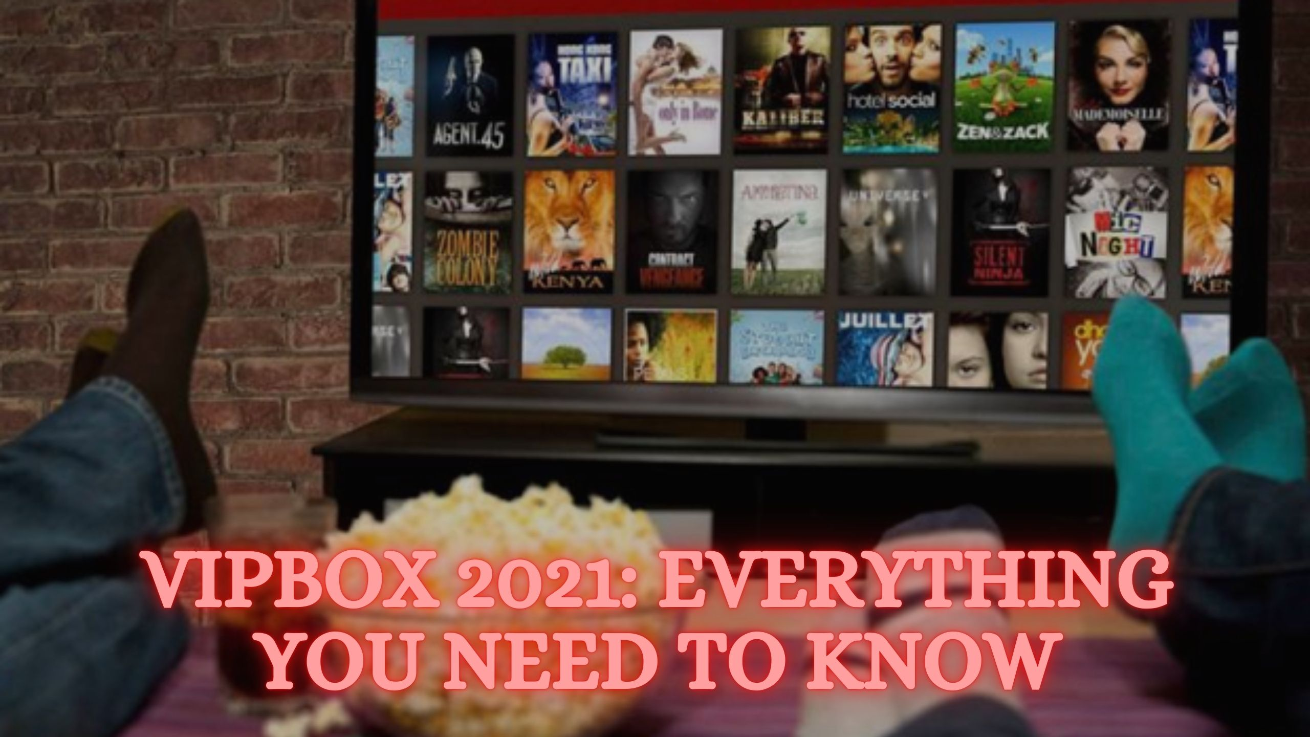 VIPBox 2021 : Everything you need to know