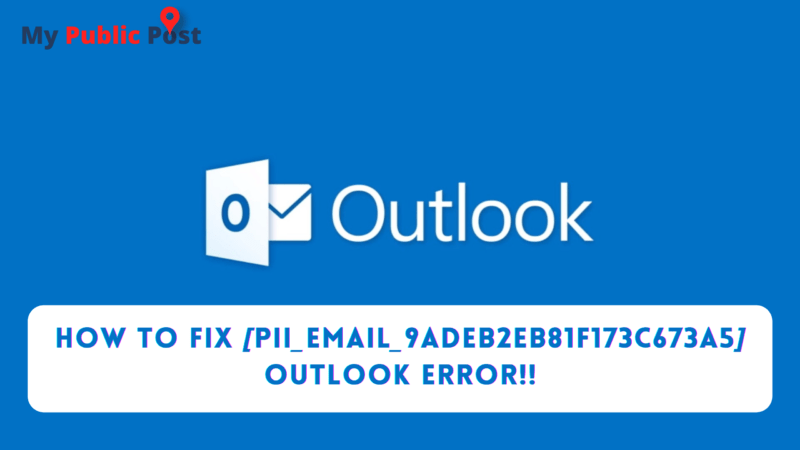 How To Fix [pii_email_9adeb2eb81f173c673a5] Outlook Error